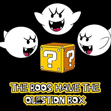 The Boos have the question box by AthenaLeonti