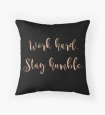 Work hard. Stay humble. Rose gold. Throw Pillow