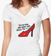 Put on your red shoes Women's Fitted V-Neck T-Shirt