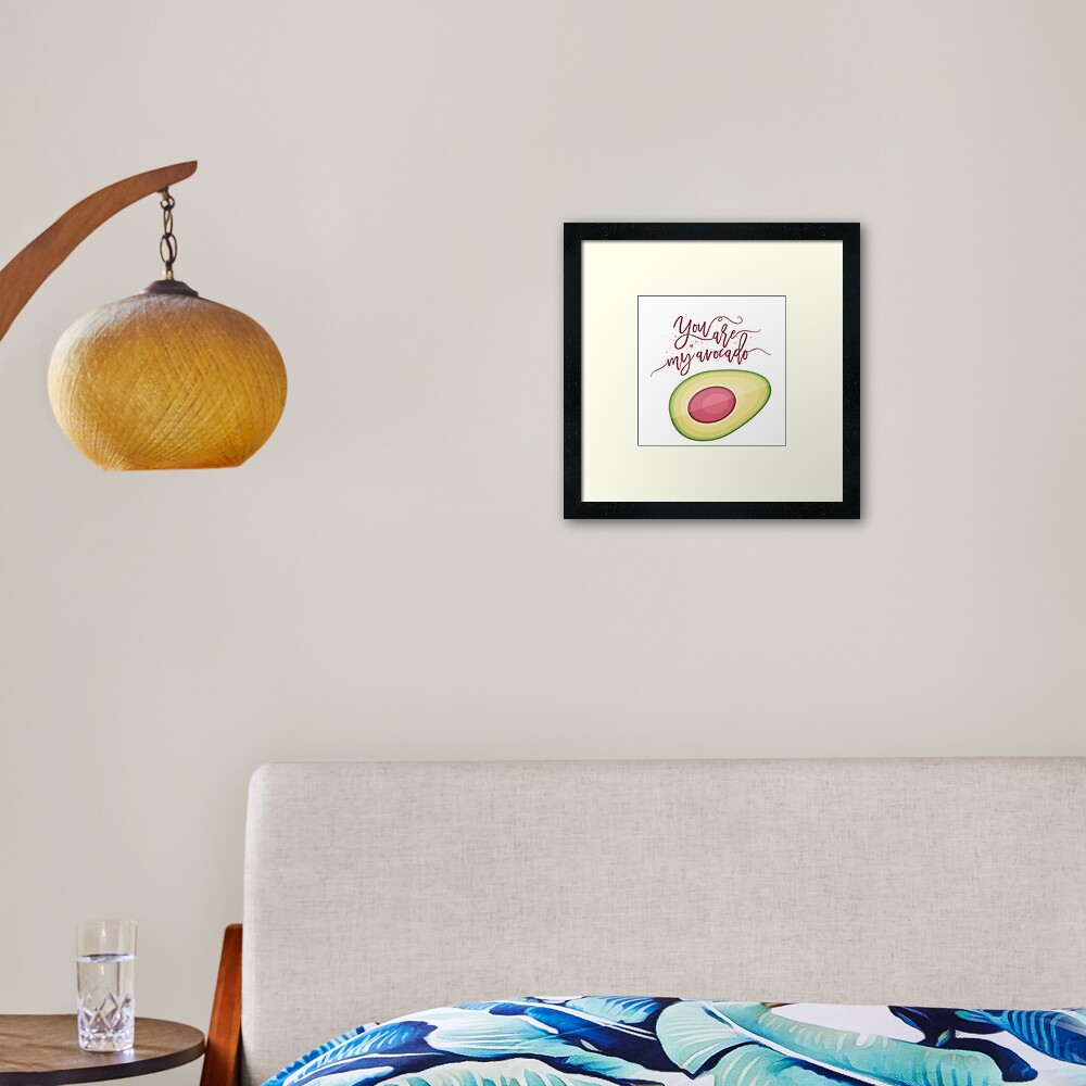 You are my avocado Framed Art Print