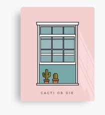 Cacti or Die Canvas Print