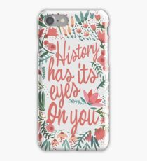 History Has Its Eyes on You  iPhone Case/Skin