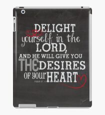 Bible Verses | Psalms 37 : 4 | Delight Yourself In The Lord iPad Case/Skin