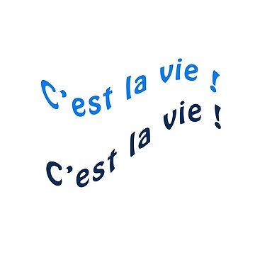 C'est la vie ! by RebeccaWeston