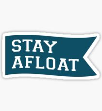 Stay Afloat Motto Sticker