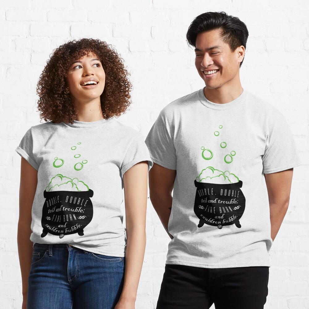 Double, Double Toil & Trouble Classic T-Shirt