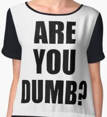 Are You Dumb? Chiffon Top