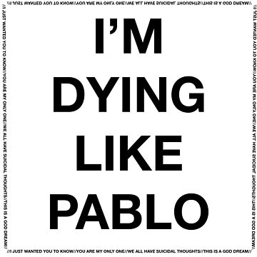 I'M DYING LIKE PABLO by SquincyJones