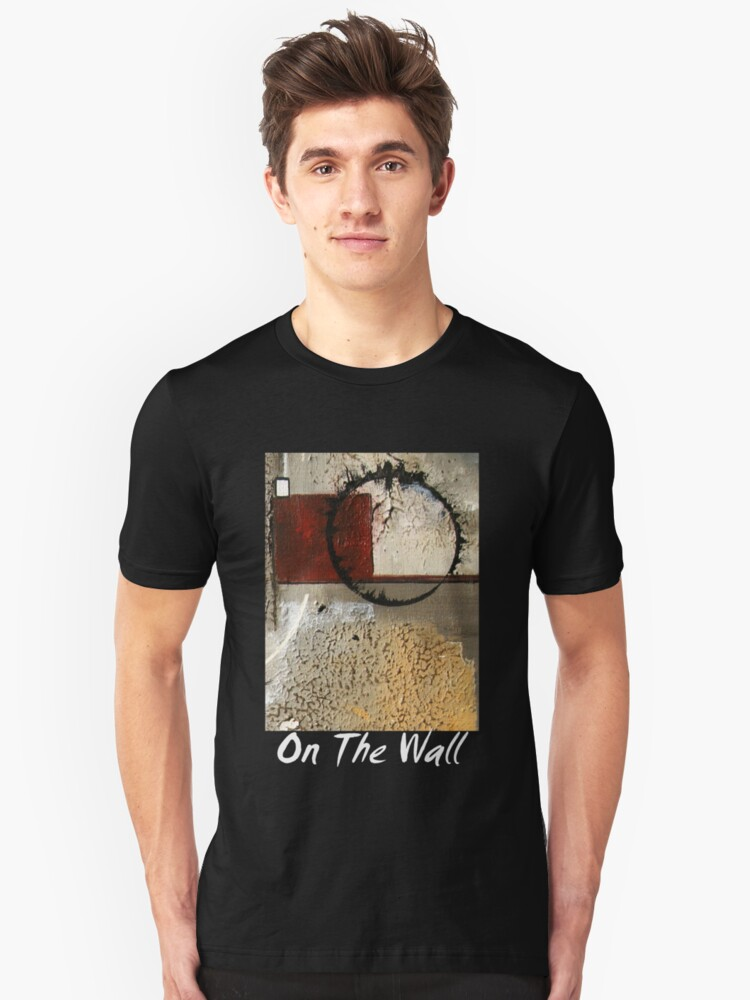 On The Wall Unisex T-Shirt Front