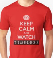 Timeless - Keep Calm And Watch Timeless Unisex T-Shirt