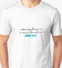 somewhere on a beach Unisex T-Shirt