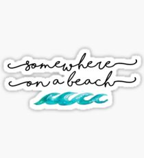 somewhere on a beach Sticker