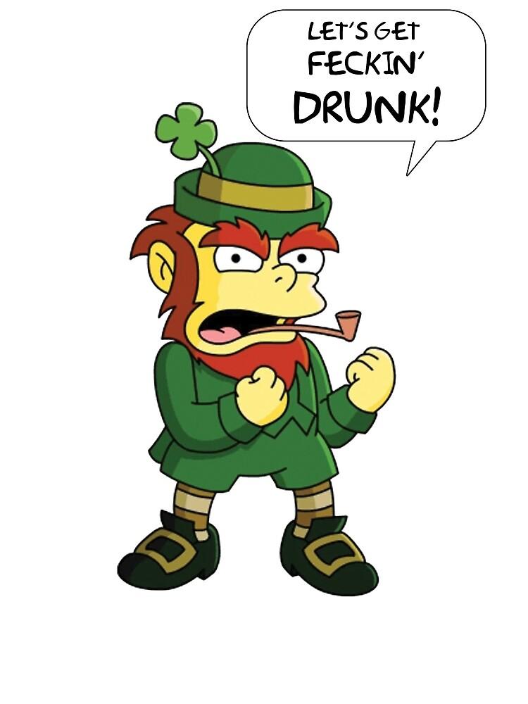 Let's Get Feckin Drunk by boltage69