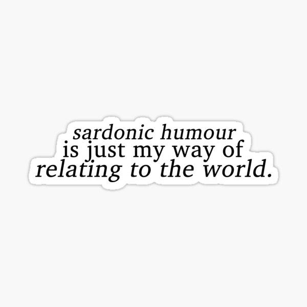 Sardonic Humour 1 Sticker