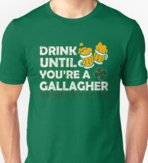 Drink Until Youre a Gallagher Shameless Unisex T-Shirt