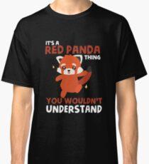 Red Panda T Shirt - You wouldn't Understand Classic T-Shirt