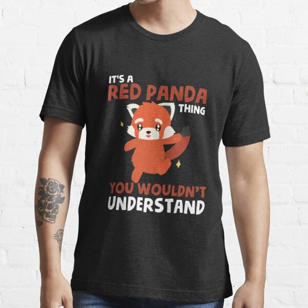 Red Panda T Shirt - You wouldn't Understand Essential T-Shirt