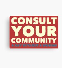 Consult Your Community - A Day Without A Woman Canvas Print