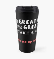 Nico 'With Great Power Comes Great Need to Take a Nap' Quote Travel Mug