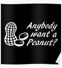 Anybody Want a Peanut? Poster