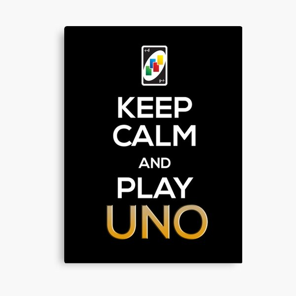 Mantenga la calma y juegue Uno! Lienzo