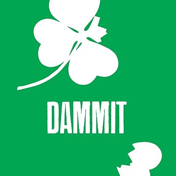 Dammit - St Patricks Day Broken Clover by truthis