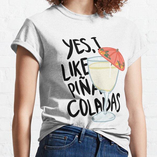 Pina Colada song Classic T-Shirt