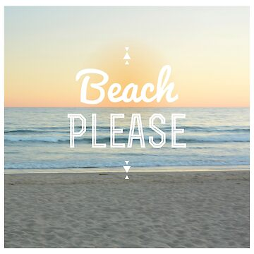 Beach Please! by annamoreganna