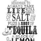 Life is like a bottle of Tequila... by John Medbury (LAZY J)