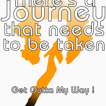 Thare's a Journey That Needs to be Taken (Black) by AusGate