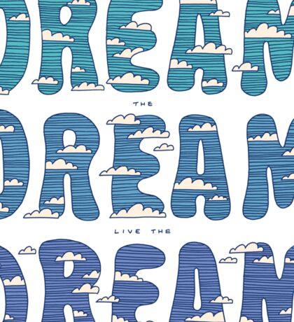 Dream, Dream, Dream Sticker