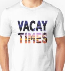 Vacay Times Vacation Date Unisex T-Shirt