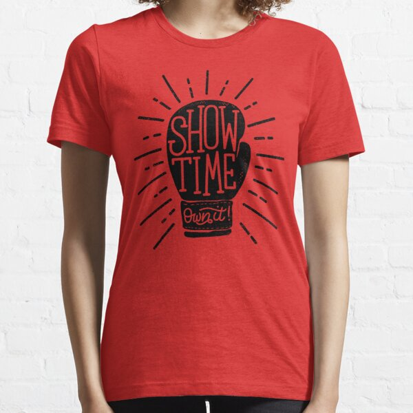 Show Time... Own it! Essential T-Shirt