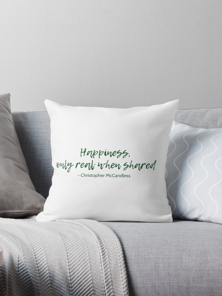 Into The Wild Happiness Quote Throw Pillows By Movieartwork Redbubble