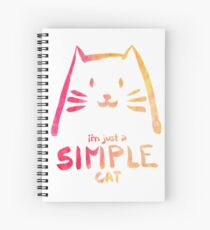 I'm Just a Simple Cat (bright version) Spiral Notebook