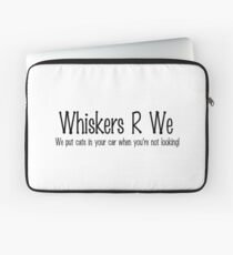 Whiskers R We Laptop Sleeve