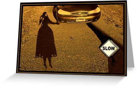 Slow Down ! by Starr1949