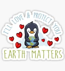 I'll Love and Protect You. Earth Matters. Penguin Sticker