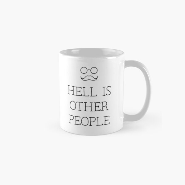 Hell Is Other People Classic Mug