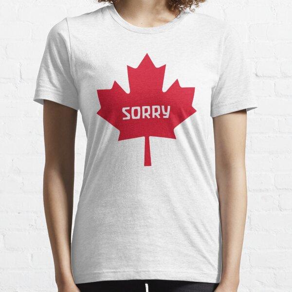 Sorry Canada Essential T-Shirt