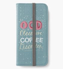 OCD - Obsessive Coffee Disorder iPhone Wallet/Case/Skin