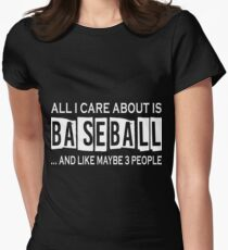 All I Care About Is Baseball T-Shirt