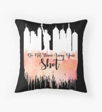 Hamilton - My Shot  Throw Pillow