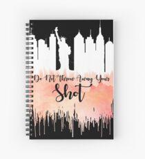 Hamilton - My Shot  Spiral Notebook
