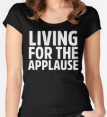 Living For The Applause Lady Gaga Women's Fitted Scoop T-Shirt