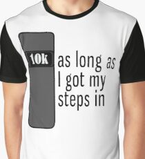 As Long As I Got My Steps In - Black Graphic T-Shirt