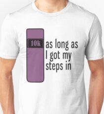 As Long As I Got My Steps In - Purple Unisex T-Shirt