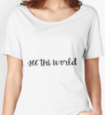 see the world Women's Relaxed Fit T-Shirt