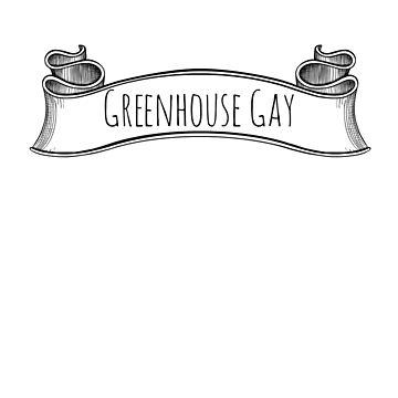 greenhouse gay by Byacolate