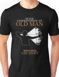 Archery Never Underestimate Old Man Unisex T-Shirt